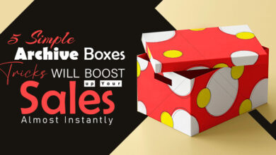 5 Simple Archive Boxes Tricks Will Boost Up Your Sales Almost Instantly